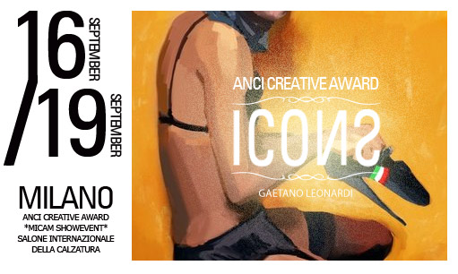 ANCI CREATIVE AWARD, salone internazionale della calzatura • Milano • 16 al 19 Settembre
